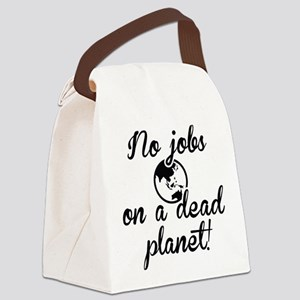 No Jobs On A Dead Planet Canvas Lunch Bag
